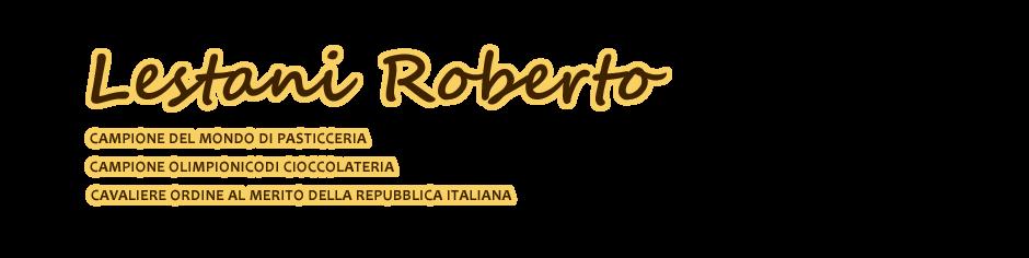 Roberto Lestani campione del mondo pasticceria